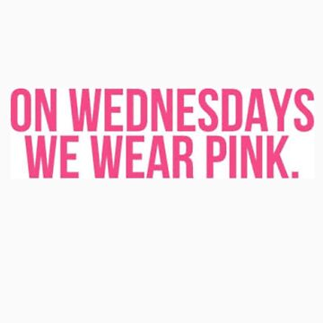 On Wednesdays We Wear Pink by onionthefish