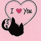 I Heart You Little Sloth  by Zoe Lathey