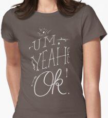 Um Yeah OK Women's Fitted T-Shirt