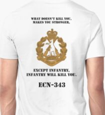 What dosen't kill you, makes you stronger- except Infantry, Infantry will kill you! for light Shirts T-Shirt