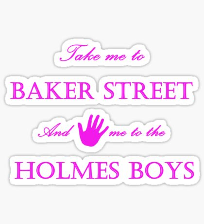 Hand me to the Holmes Boys Sticker