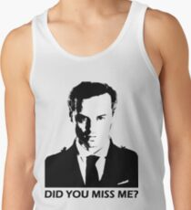 Did You Miss Me? Tank Top