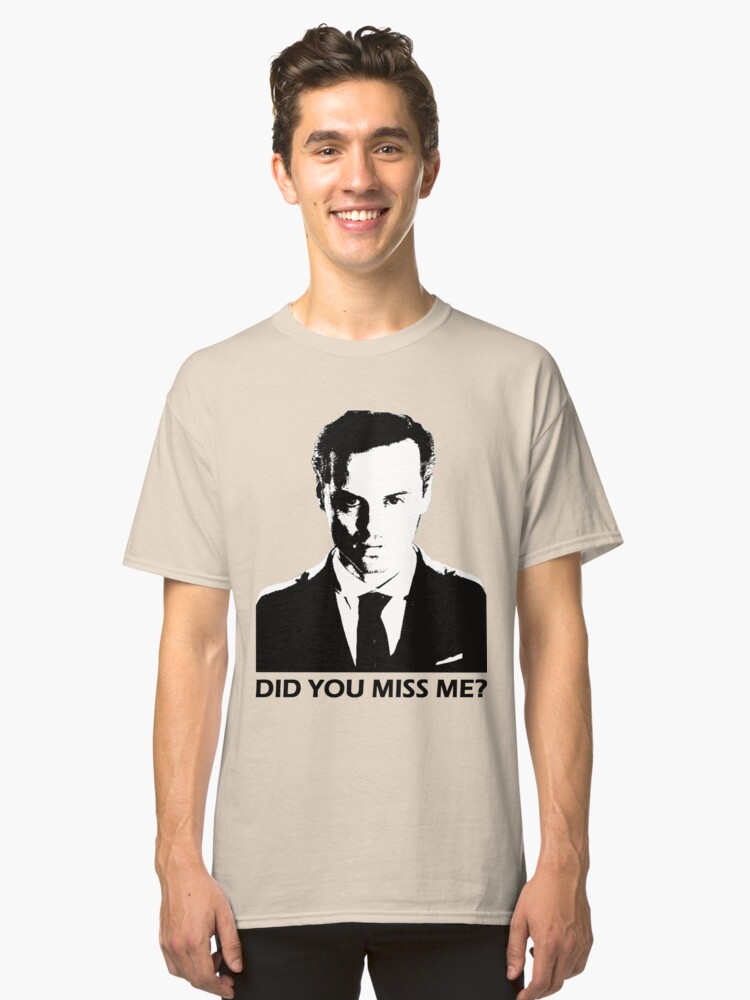 Did You Miss Me? Classic T-Shirt Front