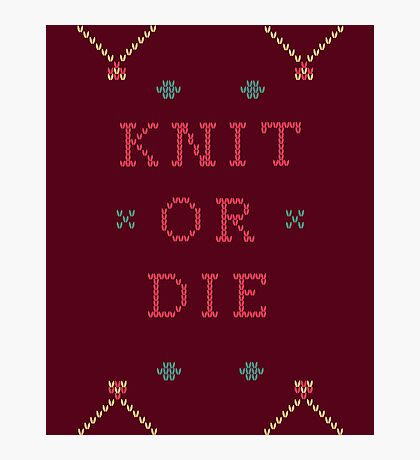 Knit or Die Photographic Print