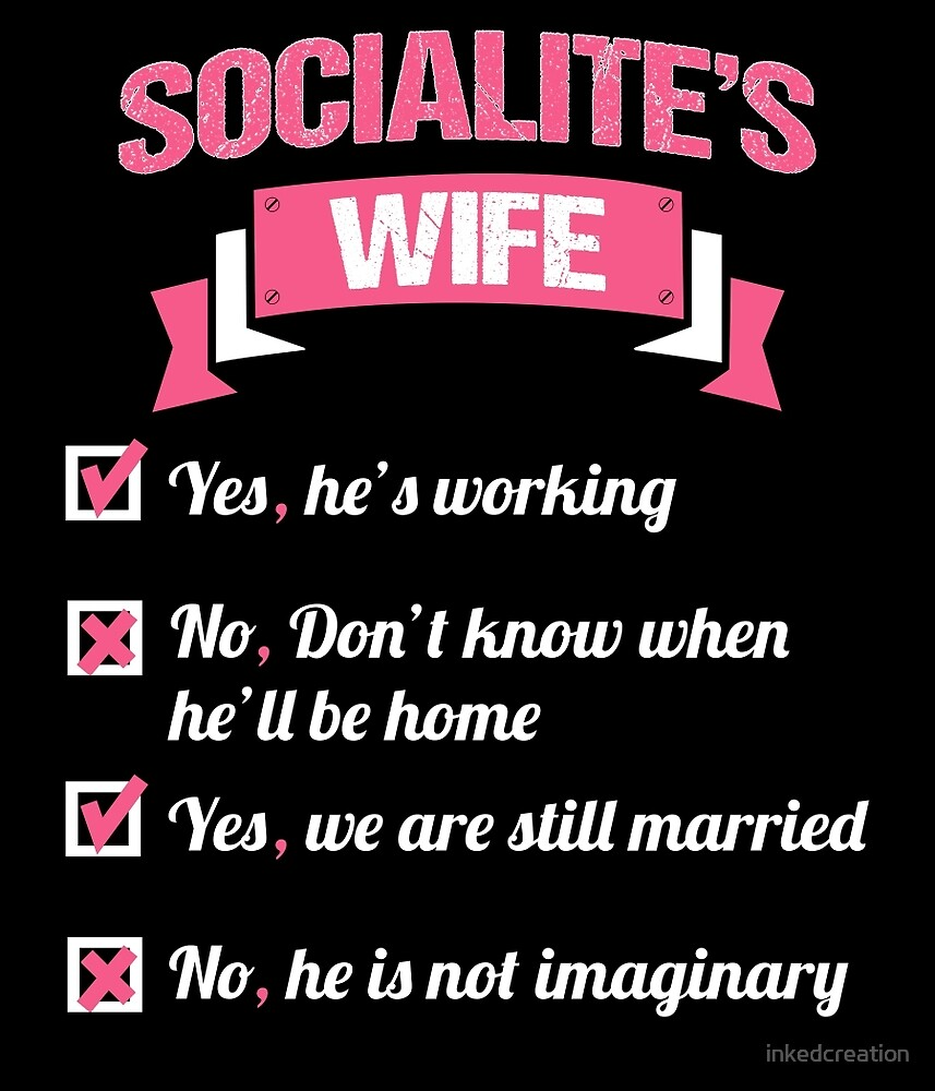 SOCIALITE'S WIFE by inkedcreation