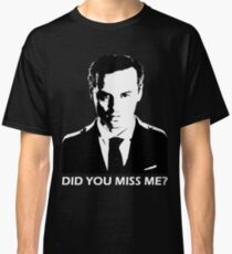 Did You Miss Me? (Dark) Classic T-Shirt