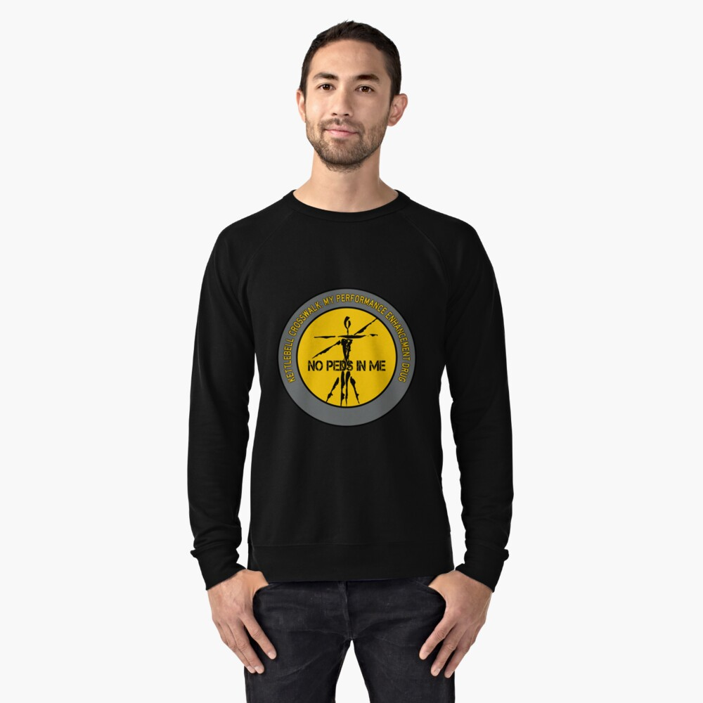 Kettlebell Crosswalk - My Performance Enhancement Drug Lightweight Sweatshirt Front