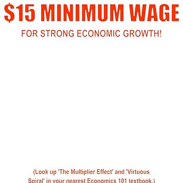$15 Minimum Wage (For Growth, red) by pcaffin