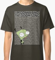 I'm gonna Sing the Doom Song  Classic T-Shirt