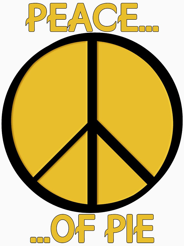 Peace...Of Pie T-Shirt by EonEnt