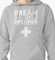 Dream on Little Dreamer Pullover Hoodie