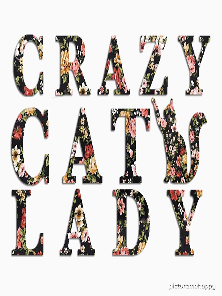 CRAZY CAT LADY by picturemehappy