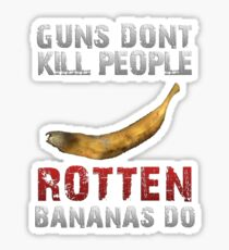 DayZ Guns Don't kill people Rotten bananas do DayZ Gift Sticker
