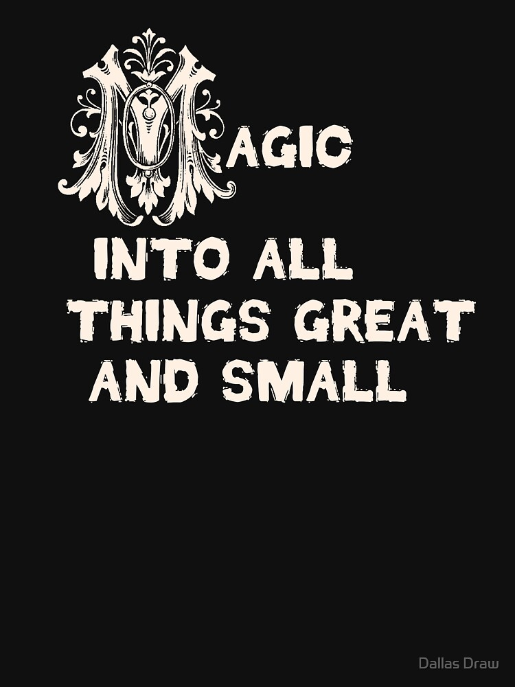 Magic into all things great and small by tiaknight