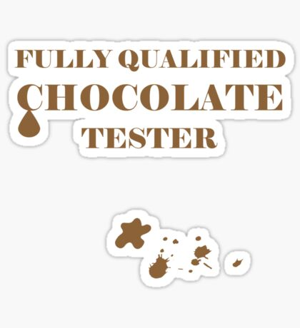 Fully Qualified Chocolate Tester Sticker