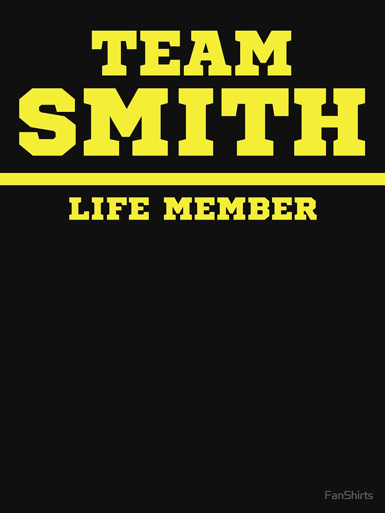 Team Smith - Life Member by FanShirts