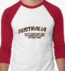 Australia: What does not kill you does not exist in this land Men's Baseball ¾ T-Shirt
