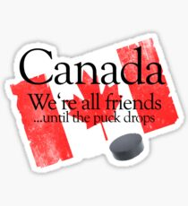 Canada: We're all friends until the puck drops Sticker