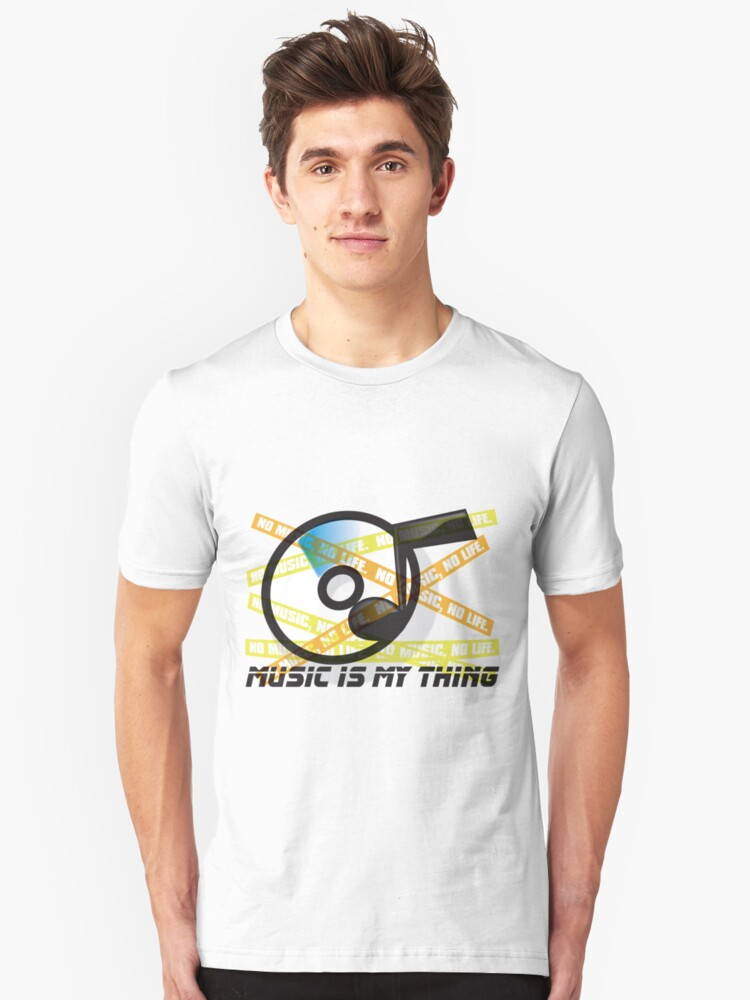 MUSIC_IS_MY_THING Unisex T-Shirt Front