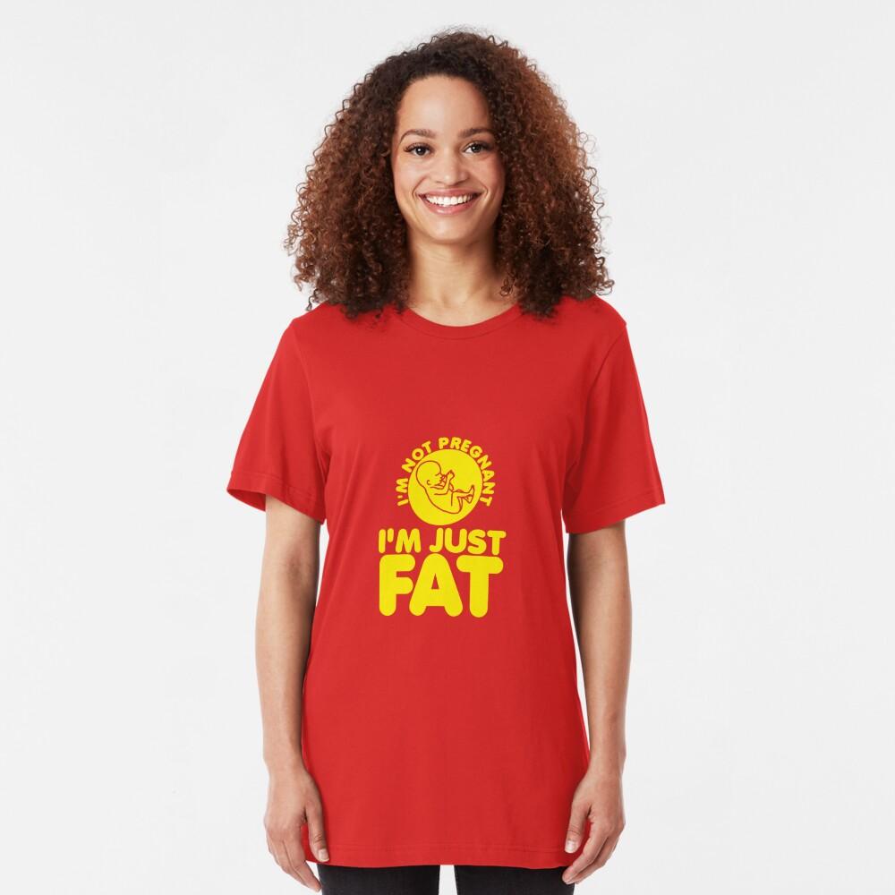 I'm Not Pregnant, I'm Just Fat Slim Fit T-Shirt