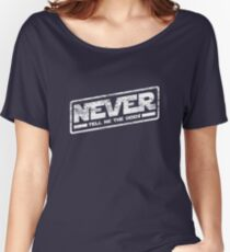 Never Tell Me The Odds (aged look) Women's Relaxed Fit T-Shirt
