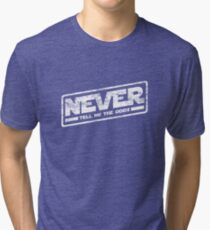Never Tell Me The Odds (aged look) Tri-blend T-Shirt