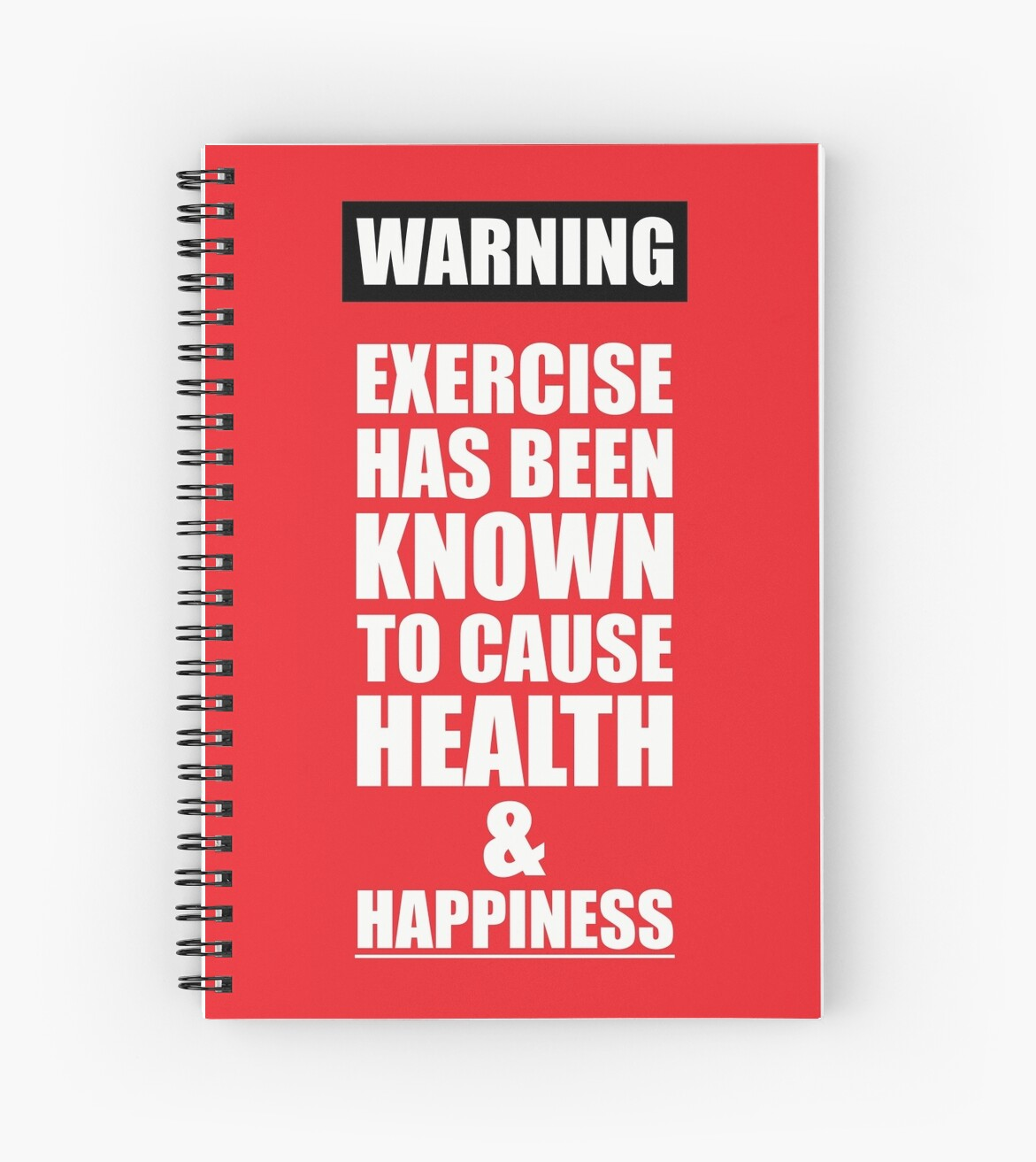 Warning Exercise Has Been Known To Cause Health Happiness Gym