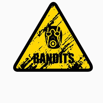Bandit Warning Sign by W4rnings