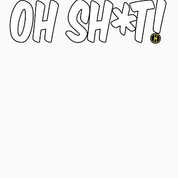 COMICHEAD - Oh Sh*t! by Comichead
