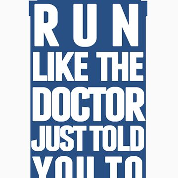 Run like the Doctor just told you to by marauders