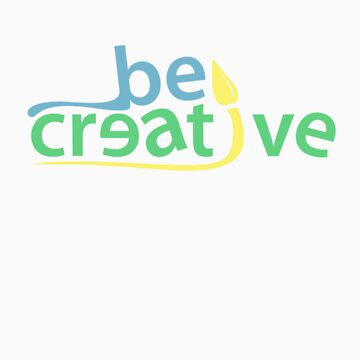 Be Creative by agrawalravi95