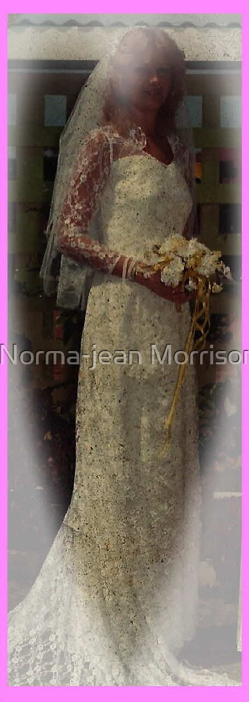 """""""Bride not really ready for this"""" by Norma-jean Morrison"""