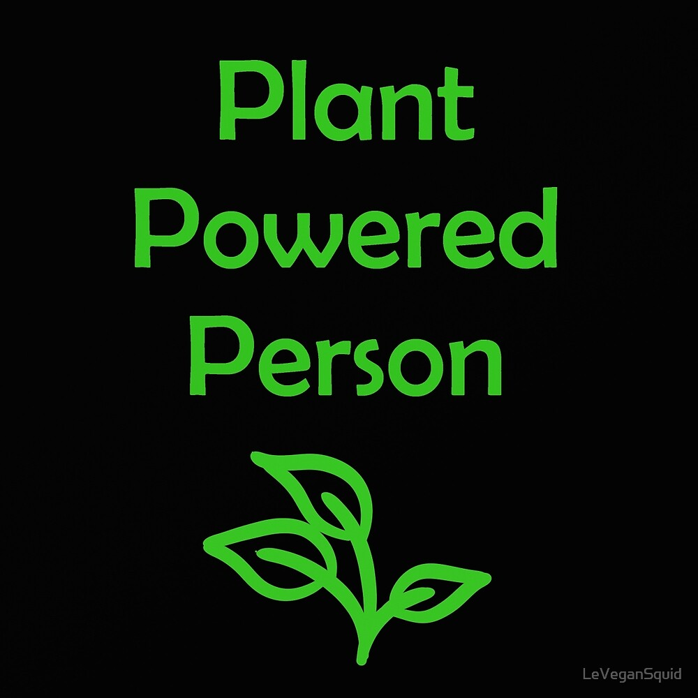 Plant Powered Person by LeVeganSquid