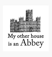 My other house is an Abbey Photographic Print