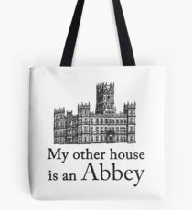 My other house is an Abbey Tote Bag