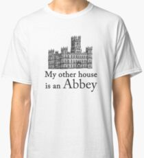 My other house is an Abbey Classic T-Shirt
