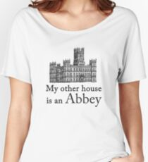 My other house is an Abbey Women's Relaxed Fit T-Shirt