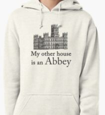 My other house is an Abbey Pullover Hoodie