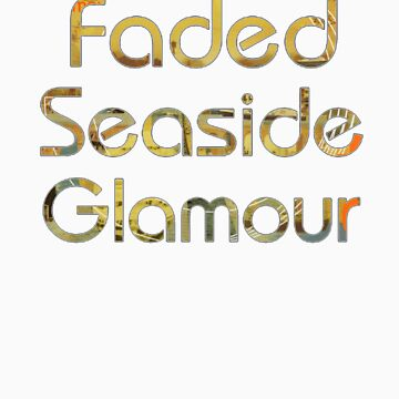Faded Seaside Glamour by delays