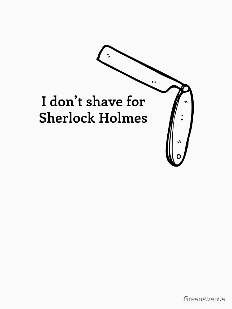 Shave for Sherlock (Black Text) by GreenAvenue