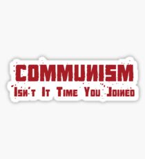 Communism Isn't it time you joined Sticker