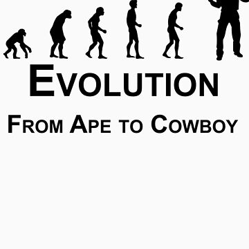 Evolution - Ape to Cowboy by tidyware