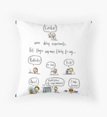 The truth about working in science Throw Pillow
