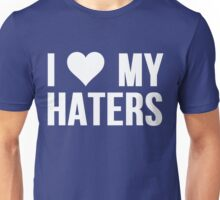 I Love My Haters (Heart) Unisex T-Shirt