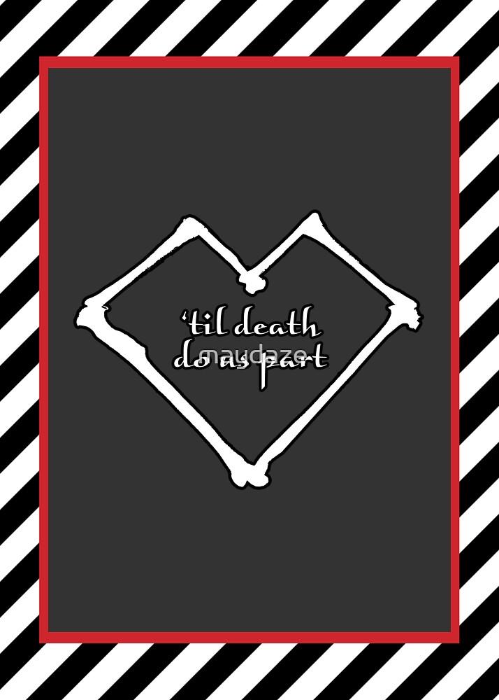 'til death do us part by maydaze
