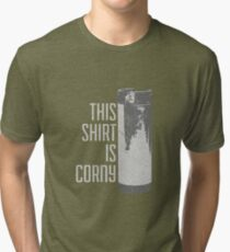 This Shirt is Corny (HOMEBREW) Tri-blend T-Shirt