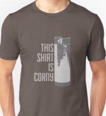 This Shirt is Corny (HOMEBREW) T-Shirt