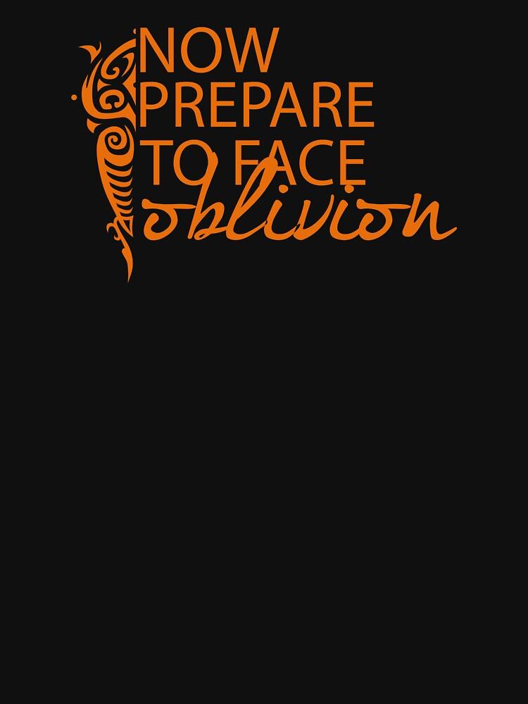 Now prepare to face oblivion by pabucast