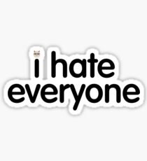 i hate everyone (black text) Sticker