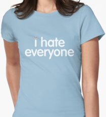 i hate everyone (white text) Womens Fitted T-Shirt